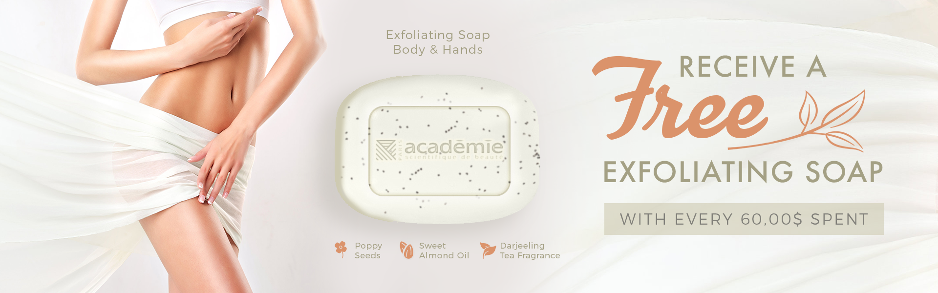 Free Exfoliating Soap with every 60,00$ spent!