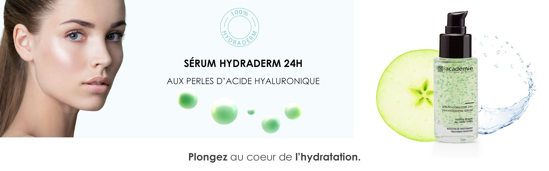 Sérum 100% Hydraderm Académie Scientifique de Beauté